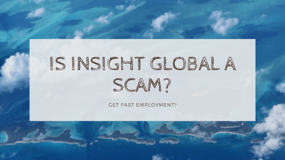 Is Insight Global A Scam?
