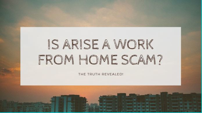 is arise work from home supposed to be a scam?