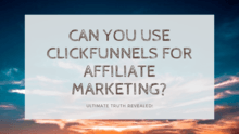 are you with clickfunnels affiliation?