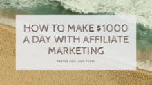 affiliate marketing $1000 days