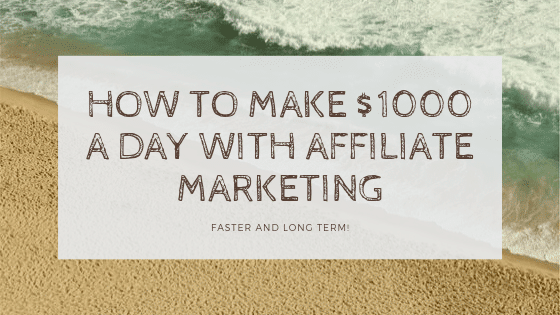 affiliate marketing $1000 days