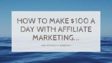 affiliate marketing 100 dollar days