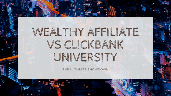 wealthy affiliate and clickbank university