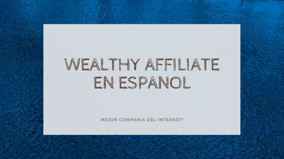 Wealthy Affiliate En Espanol