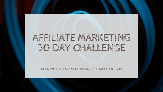 affiliate marketing 30 day challenge