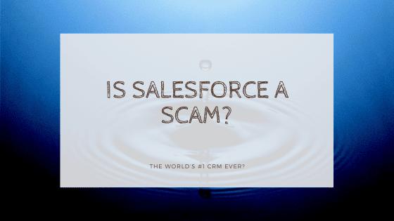 Is Salesforce A Scam