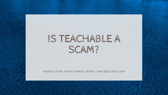 is teachable a scam