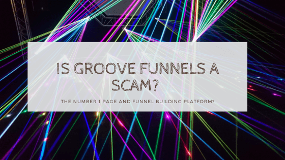 is groove funnels a scam