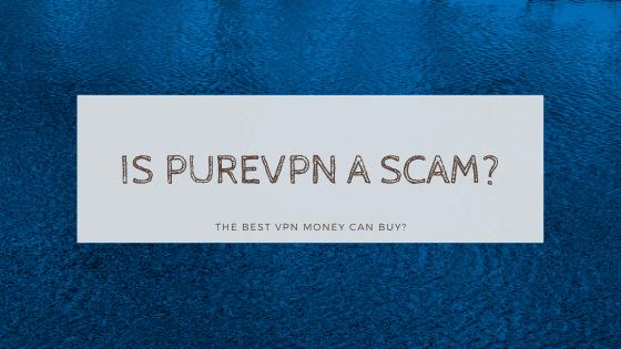 is purevpn a scam